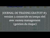 JOURNAL DE TRADING GRATUIT #3 version 3 connectée en temps réel avec money management 7